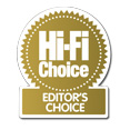 HIFI CHOICE MAGAZINE - EDITOR'S CHOICE