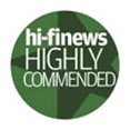 HIFI NEWS HIGHLY COMMENDED