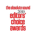 THE ABSOLUTE SOUND EDITORS' CHOICE AWARDS 2010